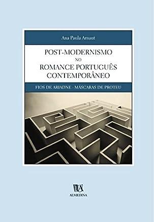 Post-Modernismo no Romance Português Contemporâneo: Fios de Ariadne - Máscaras de Proteu