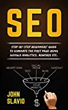 SEO: Step-by-step beginners' guide to dominate...