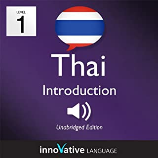 Learn Thai - Level 1: Introduction to Thai, Volume 1: Lessons 1-25     Introduction Thai #1              By:                                                                                                                                 Innovative Language Learning                               Narrated by:                                                                                                                                 ThaiPod101.com                      Length: 3 hrs and 48 mins     9 ratings     Overall 3.7