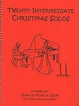 Twenty Intermediate Christmas Solos for Violin or Flute or Oboe & Piano