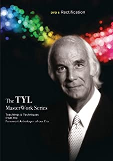 Rectification: Teachings & Techniques from the Foremost Astrologer of Our Era (The Tyl Masterwork Series)