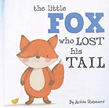 The Little Fox Who Lost His Tail (Nature Stories)