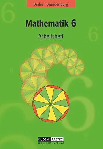 Duden Mathematik - Sekundarstufe I - Berlin und Brandenburg - 6. Schuljahr: Arbeitsheft