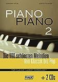 Piano Piano 2 (mit 2 CDs) - leicht arrangiert: Die 100 schönsten Melodien von Klassik bis Pop