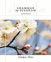 Grammar By Diagram: Understanding English Grammar Through Traditional Sentence Diagraming (2nd Edition)