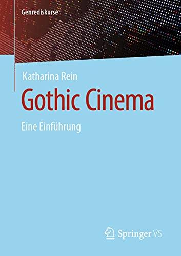 Gothic Cinema: Eine Einführung (Genrediskurse) (German Edition)