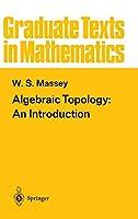 Algebraic Topology: An Introduction (Graduate Texts in Mathematics, 56)