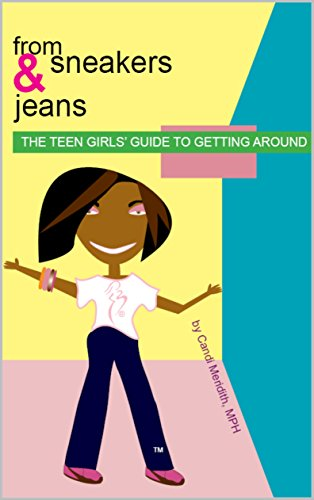 from sneakers & jeans: THE TEEN GIRLS' GUIDE TO GETTING AROUND (English Edition)