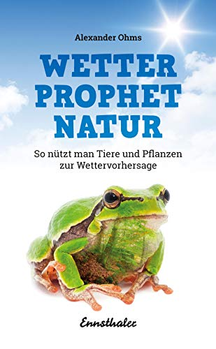 Wetterprophet Natur: So nützt man Tiere und Pflanzen zur Wettervorhersage