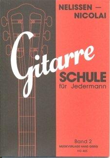 GITARRENSCHULE FUER JEDERMANN 2 - arrangiert für Gitarre [Noten / Sheetmusic] Komponist: NELISSEN NICOLAI LENI