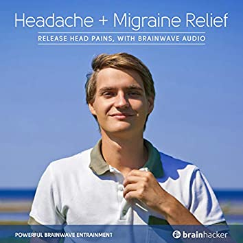 Headache and Migraine Relief Session (Brainwave Entrainment)