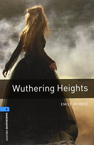 Wuthering Heights (Oxford Bookworms, Stage 5)の詳細を見る