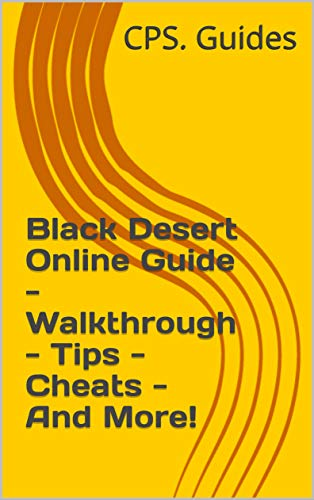 Black Desert Online Guide - Walkthrough - Tips - Cheats - And More! (English Edition)