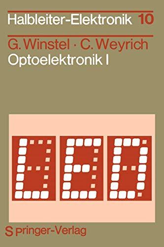 Optoelektronik I: Lumineszenz- und Laserdioden (Halbleiter-Elektronik, 10, Band 10)