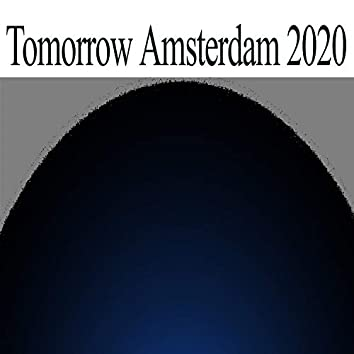 Tomorrow Amsterdam 2020