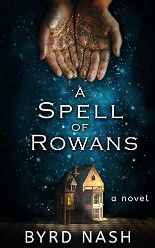 A Spell of Rowans by [Byrd Nash]