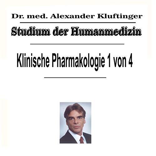 Studium der Humanmedizin - Klinische Pharmakologie, Vol. 1
