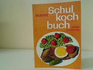 Dr. Oetker Schulkochbuch für den Elektroherd nach der Originalausgabe von 1960