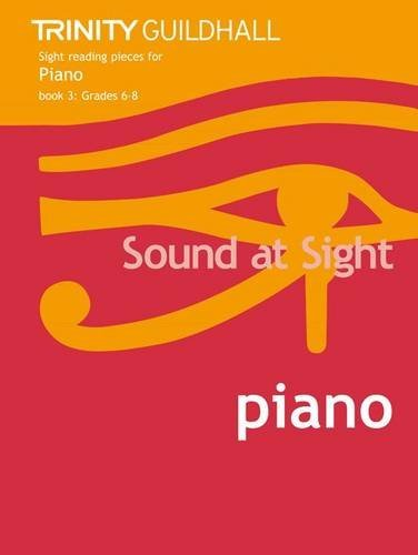 Sound at Sight Piano: Grades 6-8 Bk. 3: Sample Sight Reading Tests for Trinity Guildhall Examinations (Sound at Sight: Sample Sightreading Tests) by Trinity College London (2001-10-04)