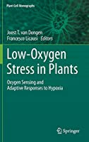 Low-Oxygen Stress in Plants: Oxygen Sensing and Adaptive Responses to Hypoxia (Plant Cell Monographs (21))