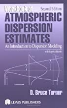 Workbook of Atmospheric Dispersion Estimates: An Introduction to Dispersion Modeling, Second Edition