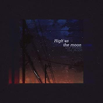 High as the Moon
