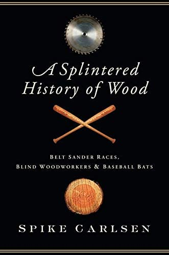 A Splintered History of Wood Belt Sander Races Blind Woodworkers and Baseball Bats product image