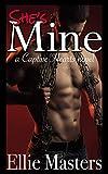 She's MINE: A Captive Romance (Captive Hearts Book 1)