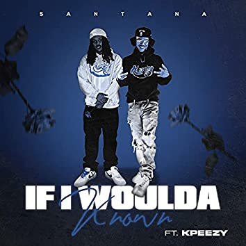 If I Woulda Known (feat. Kpeezy)