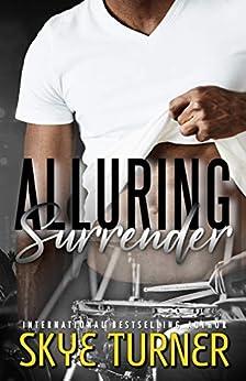 Alluring Surrender: Book 5 Bayou Stix by [Skye Turner]