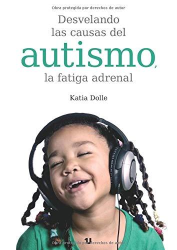 Desvelando las causas del autismo, la fatiga adrenal