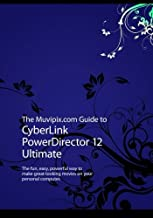 The Muvipix.com Guide to CyberLink PowerDirector 12 Ultimate: The fun, easy, powerful way to make great-looking movies on your personal computer. by Steve Grisetti (2014-04-17)