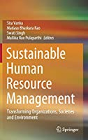 Sustainable Human Resource Management: Transforming Organizations, Societies and Environment