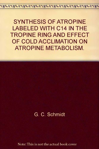 SYNTHESIS OF ATROPINE LABELED WITH C14 IN THE TROPINE RING AND EFFECT OF COLD ACCLIMATION ON ATROPINE METABOLISM.