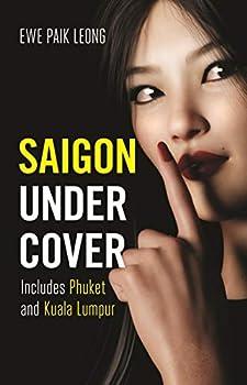 Saigon Undercover  Includes Phuket and Kuala Lumpur  Volume 8   Undercover 8