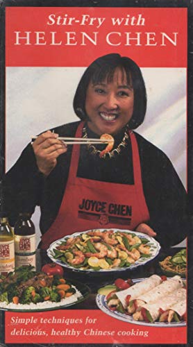 Stir-Fry with Helen Chen: Simple Techniques for Delicious, Healthy Chinese Cooking