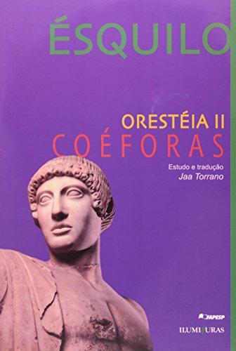 Oresteia II: Coéforas