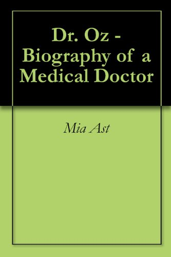 Dr. Oz - Biography of a Medical Doctor (English Edition)