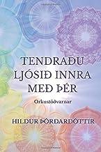 Tendraðu ljósið innra með þér: Orkustöðvarnar (Icelandic Edition)