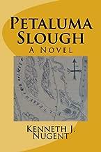 Petaluma Slough: A Novel