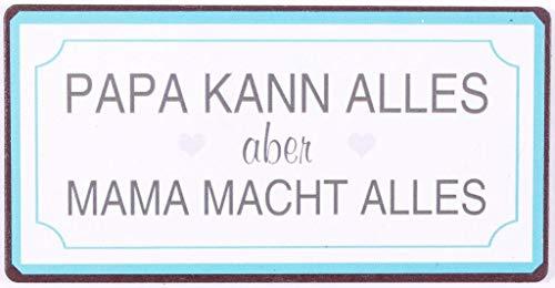 La Finesse Schild Magnet - Papa kann Alles Aber Mama Macht Alles! - Blechschild 10 cm Vintage Kühlschrankmagnet