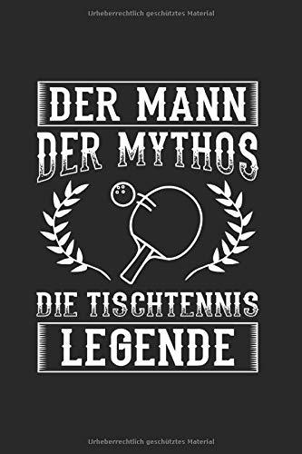 Der Mann Der Mythos Die Tischtennis Legende: Notizbuch, Journal, Tagebuch, 120 Seiten, ca. DIN A5, liniert