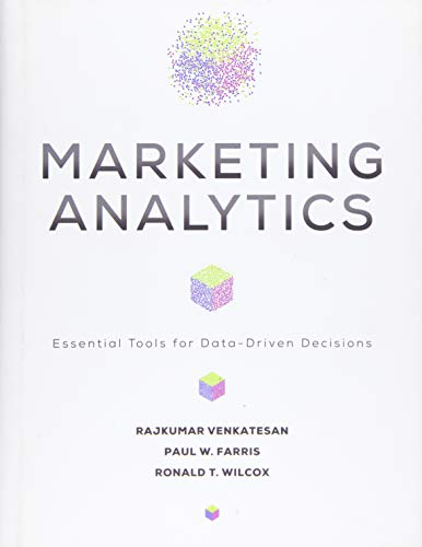 Compare Textbook Prices for Marketing Analytics: Essential Tools for Data-Driven Decisions Darden Business Series  ISBN 9780813945156 by Venkatesan, Rajkumar,Farris, Paul W.,Wilcox, Ronald T.