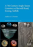 A 7th Century Anglo-Saxon Cemetery at Burwell Road, Exning, Suffolk (BAR British)
