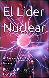 El Líder Nuclear: Un Modelo de Excelencia Organizacional y Liderazgo Emocional