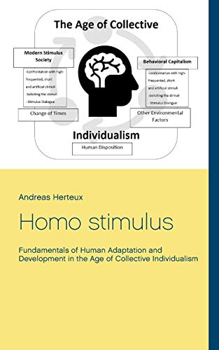 Homo stimulus: Fundamentals of Human Adaptation and Development in the Age of Collective Individualism