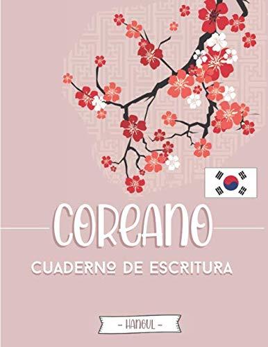 Coreano - Cuaderno de escritura Hangul: con papel en blanco quadriculado (Wongoji) para practicar la Caligrafía Coreana y aprender a escribir los ... estudiantes del idioma y amantes de Corea