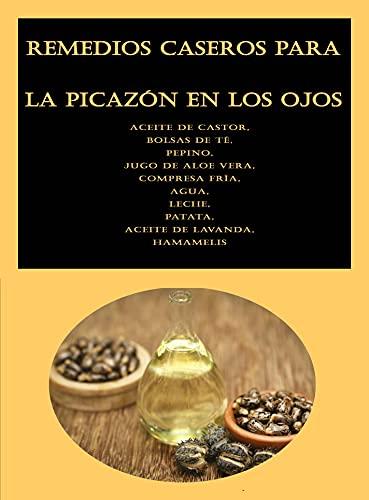 Remedios caseros para la picazón en los ojos: Aceite de castor, Bolsas de té, Pepino, Jugo de aloe vera, Compresa fría, Agua, Leche, Patata, Aceite de lavanda, Hamamelis