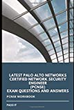 Latest Palo Alto Networks Certified Network Security Engineer (PCNSE) Exam Questions and answers: PCNSE Workbook