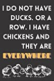 I Do Not Have Ducks. Or a Row. I have Chickens and they are Everywhere- Dot Grid Notebook Journal; funny quotes.: 6X9 Dot Grid Composition Notebook ... friends, family; to stay organized